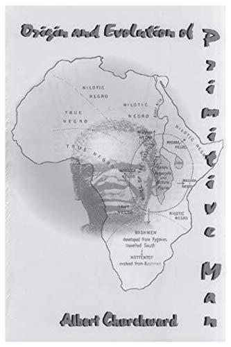 Origin and Evolution of Primitive Man (Paperback): Albert Churchward