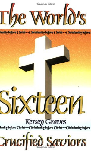 9781930097735: The World's Sixteen Crucified Saviors