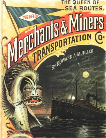 9781930098008: Queen of Sea Routes: The Merchants and Miners Transportation Company