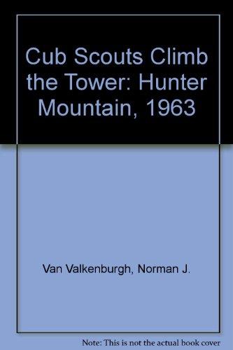 9781930098060: Cub Scouts Climb the Tower: Hunter Mountain, 1963