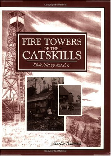 9781930098107: Fire Towers of the Catskills: Their History and Lore