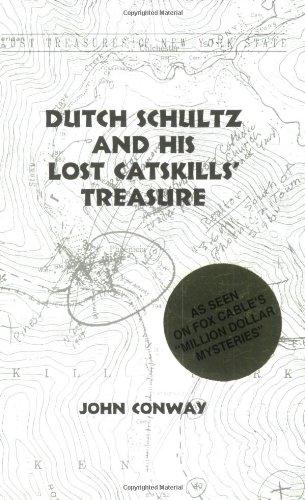 Dutch Schultz and his Lost Catskills' Treasure: Conway, John
