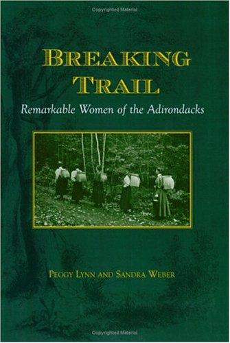 9781930098572: Breaking Trail: Remarkable Women of the Adirondacks