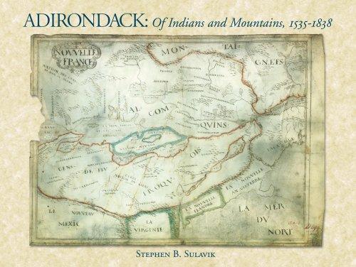 Adirondack : Of Indians And Mountains, 1535-1838: Sulavik, Stephen B.