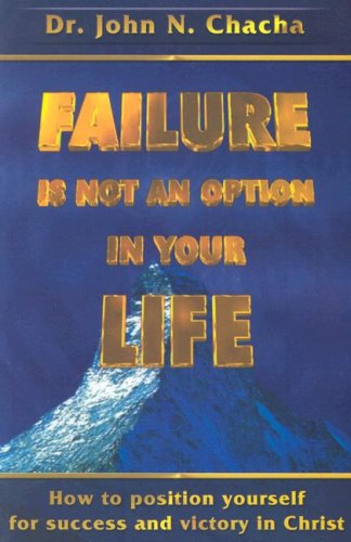 Failure is not an option in your: Chacha, John N