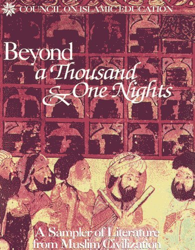 9781930109063: Beyond a Thousand And One Nights: A Sampler of Literature from Muslim Civilization