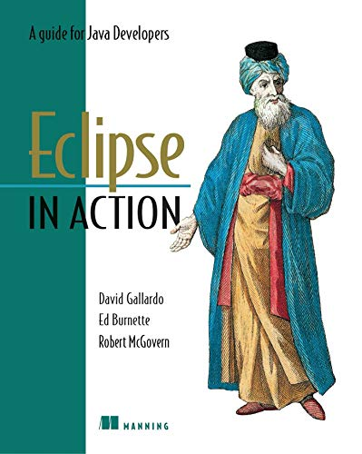 Eclipse in Action: A Guide for the Java Developer (1930110960) by David Gallardo; Ed Burnette; Robert McGovern
