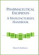 9781930114821: Pharmaceutical Excipients: A Manufacturer's Handbook - Book & CD