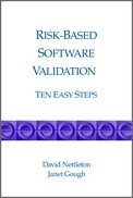 Risk-based Software Validation: Ten Easy Steps (9781930114982) by David Nettleton; Janet Gough