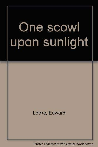 One scowl upon sunlight: Locke, Edward
