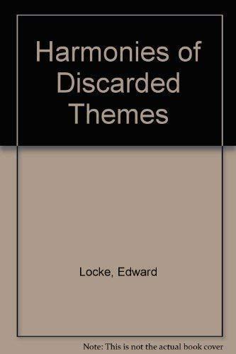 Harmonies of Discarded Themes: Edward Locke