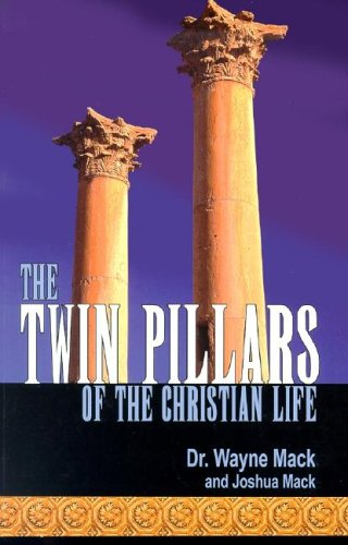 9781930133020: The Twin Pillars of the Christian Life: Effective Prayer and Disciplined Bible Study