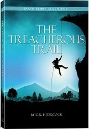 9781930133709: The Treacherous Trail (Baker Family Adventures, Book 4)