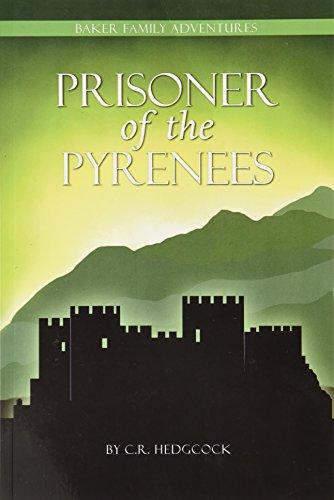 9781930133716: Prisoner of the Pyrenees (Baker Family Adventures, Book 5)