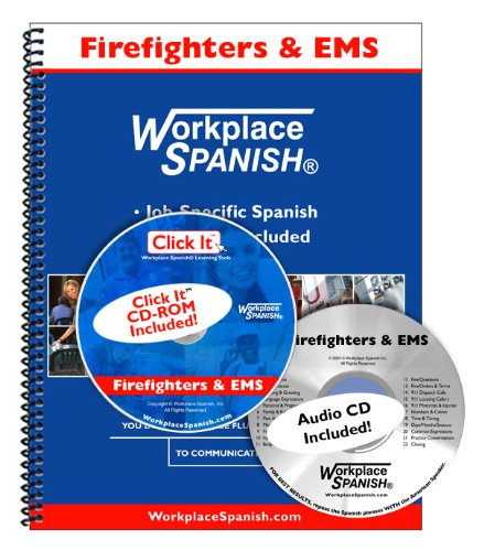 9781930134881: Spanish for Firefighters & EMS - Learning Kit w/audio CD & Click It CD-ROM by Workplace Spanish (R)