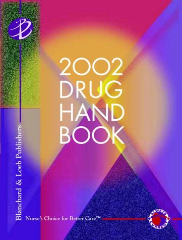 9781930138254: Blanchard & Loeb 2002 Drug Handbook