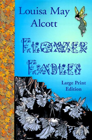 Flower Fables (9781930142022) by Louisa May Alcott