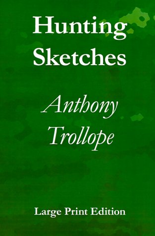 Hunting Sketches: Trollope, Anthony