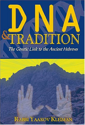 9781930143890: DNA and Tradition: The Genetic Link to the Ancient Hebrews