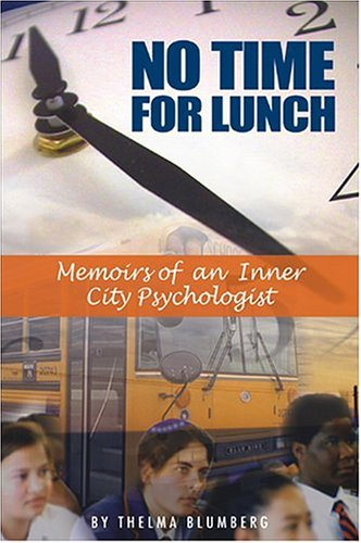 9781930143937: No Time for Lunch: Memoirs of a Inner City Psychologist