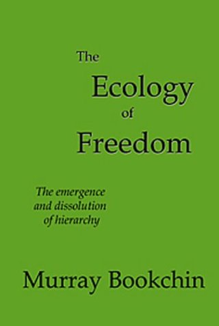 9781930149182: The Ecology of Freedom: The Emergence and Dissolution of Hierarchy