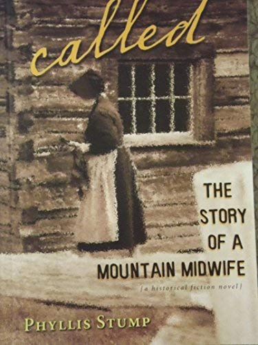 Called The Story of a Mountain Midwife: Phyllis Stump