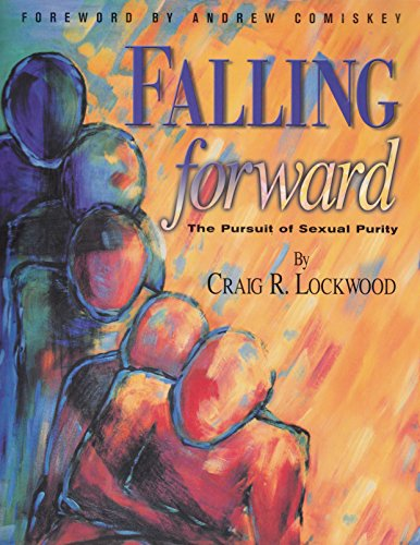 9781930159051: Falling Forward: The Pursuit of Sexual Purity