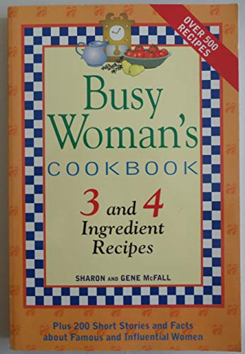 9781930170056: Busy Woman's Cookbook 3 and 4 Ingredient Recipes