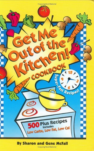 9781930170100: Get Me Out of the Kitchen Cookbook