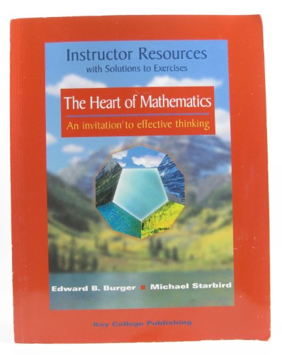 instructor resources with solutions. to The Heart of Mathematics: NEW: Burger, Edward B.; Starbird,...