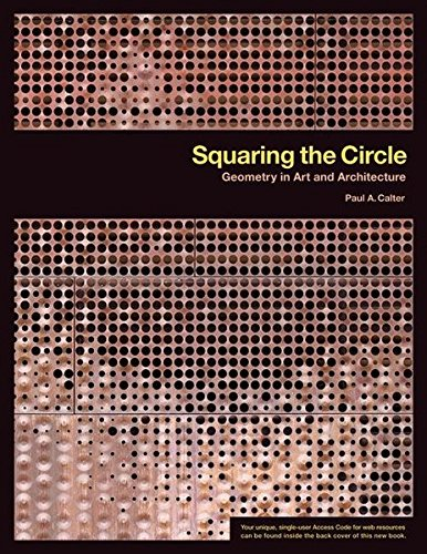 9781930190825: Squaring the Circle: Geometry in Art and Architecture (Mathematics Across the Curriculum)