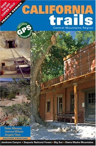 California Trails Central Mountains Region: Peter Massey; Jeanne