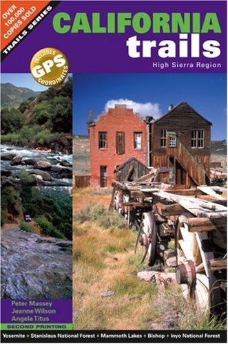 California Trails High Sierra Region: Peter Massey; Jeanne Wilson; Angela Titus