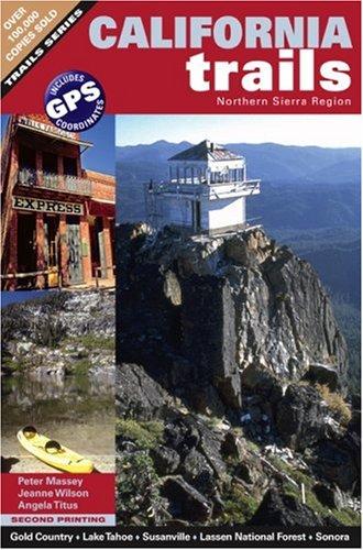 California Trails Northern Sierra Region: Peter Massey; Jeanne