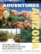 9781930193284: Backcountry Adventures Arizona: The Ultimate Guide to the Arizona Backcountry for Anyone With a Sport Utility Vehicle (Backcountry Adventures) (Backcountry Adventures)