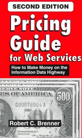 9781930199033: Pricing Guide for Web Services : How to Make Money on the Information Data Highway