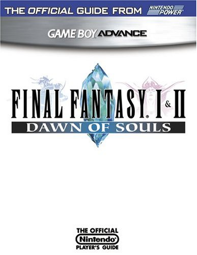 Official Nintendo Final Fantasy I & II: Dawn of Souls Player's Guide (1930206550) by Nintendo Power