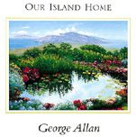 Our Island Home (Signed): Allan, George
