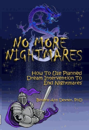 9781930211926: No More Nightmares: How to Use Planned Dream Intervention to End Nightmares