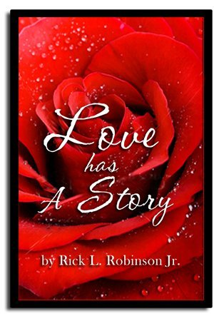 Love has a Story: Rick L. Robinson Jr.