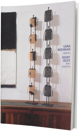 9781930230231: Sara Brennan tapestry and Mary Giles fiber sculpture