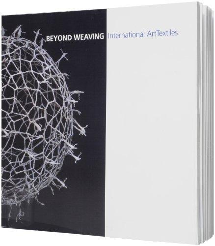 9781930230347: Beyond Weaving: International Art Textiles