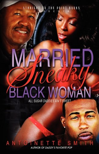 Married: Sneaky Black Woman: Antoinette Smith