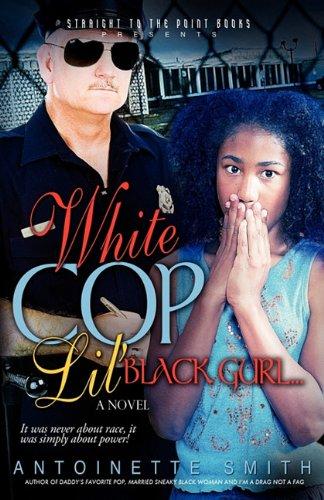 White Cop, Lil Black Girl (Paperback): Dr Antoinette Smith