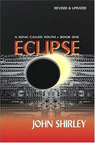 Eclipse (A Song Called Youth - Book One): John Shirley