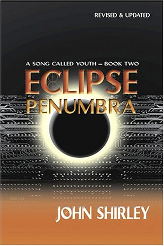 Eclipse Penumbra 2 (A Song Called Youth: John Shirley
