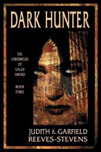 Dark Hunter: The Chronicles of Galen Sword, Book 3 (1930235208) by Reeves-Stevens, Judith; Reeves-Stevens, Garfield
