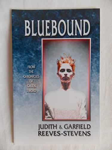 9781930235281: Bluebound (From the Chronicles of Galen Sword)