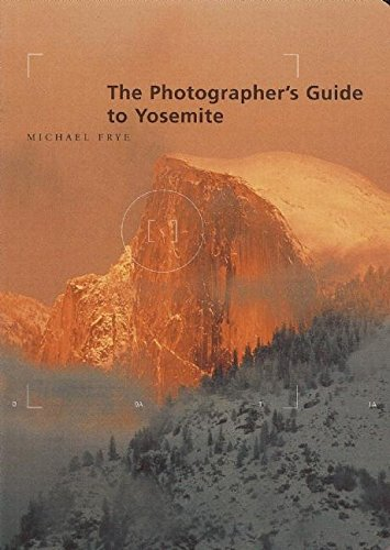 The Photographer' Guide to Yosemite