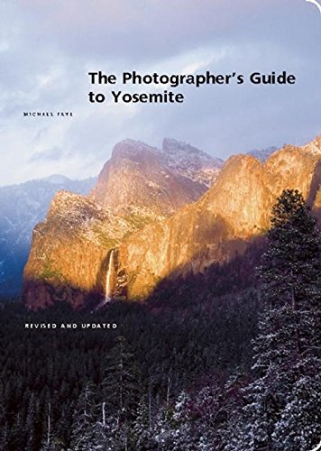 9781930238299: The Photographer's Guide to Yosemite